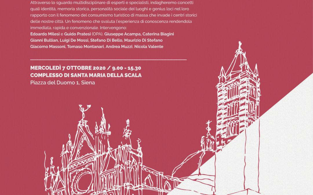 7 OTTOBRE : TURISMO DI MASSA E CITTA' STORICHE. UN NUOVO MUSEO A SIENA